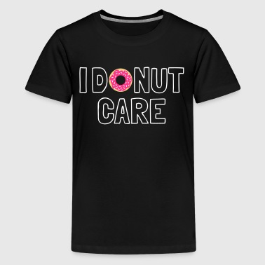 i donut care ik donut zorg - Teenager Premium T-shirt
