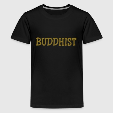 Buddhist - Teenage Premium T-Shirt