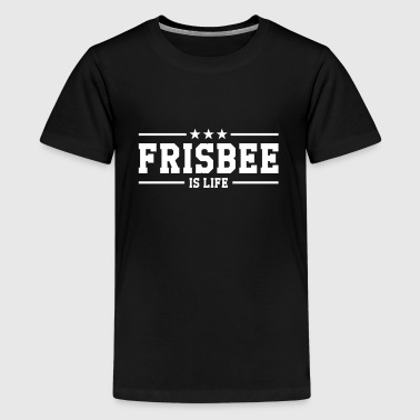 Frisbee is life - Teenage Premium T-Shirt