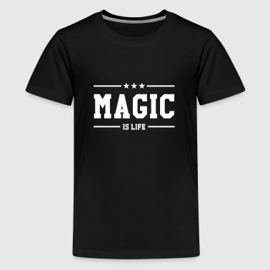 Magic is life - Teenager Premium T-Shirt