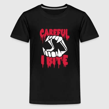 Careful I bite - T-shirt Premium Ado