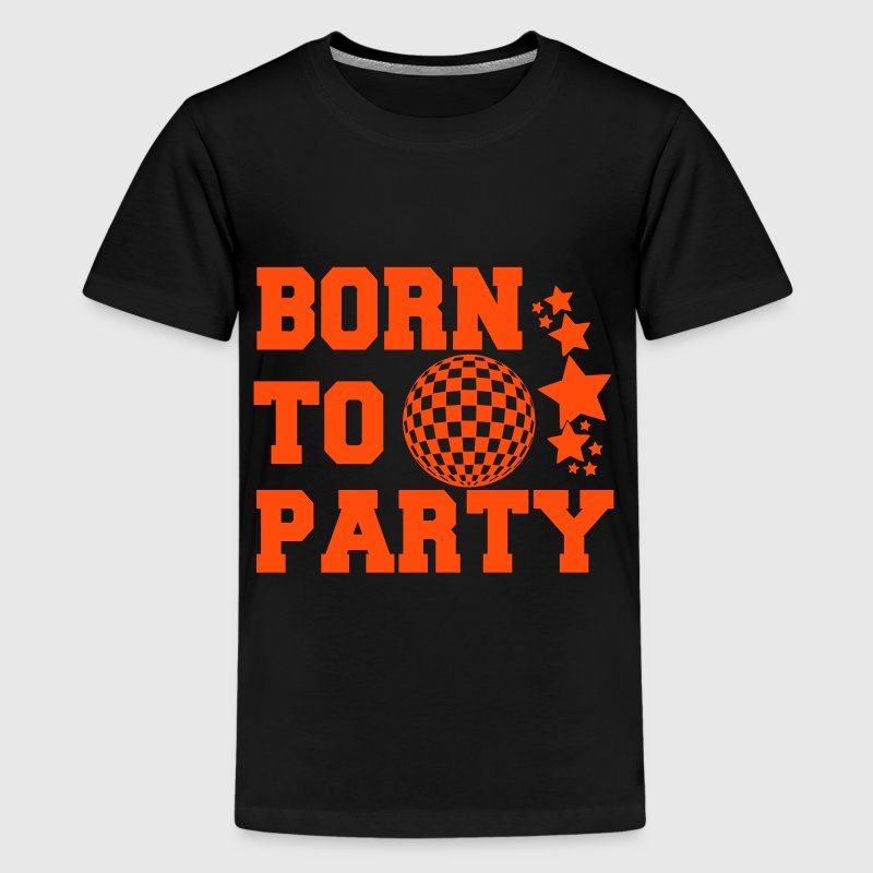 Born to party - Teenager Premium T-Shirt