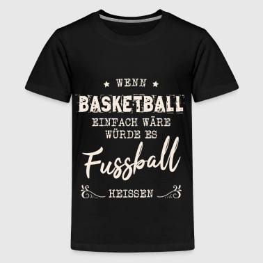 Basketball Soccer Football by DRUCKPUNK - Teenage Premium T-Shirt