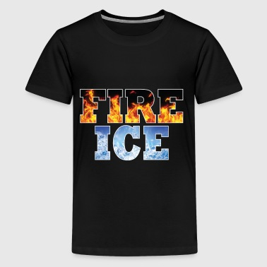 Ice and Fire - Teenage Premium T-Shirt