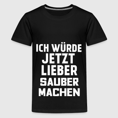SAUBER MACHEN - Teenager Premium T-Shirt