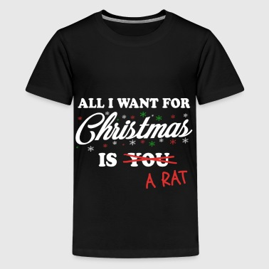 All I Want For Christmas is A Rat Rat - Teenage Premium T-Shirt