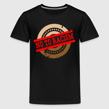 No to racism - No To Racism - Teenage Premium T-Shirt
