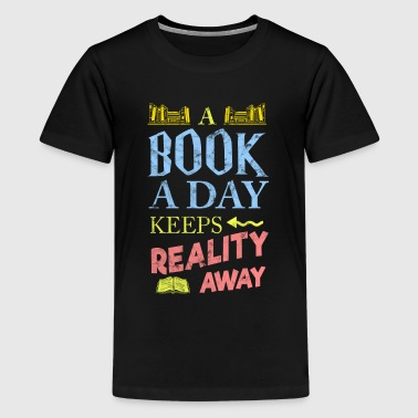Poets Day A book a day Keeps Reality Read Book Reading Retro - Teenage Premium T-Shirt