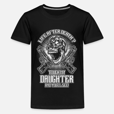 Father And Daughter Don't touch my daughter - EN - Teenage Premium T-Shirt