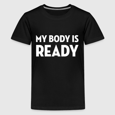 Body Geek My Body is Ready / Geek / Gaming / Gamer / Game - T-shirt Premium Ado