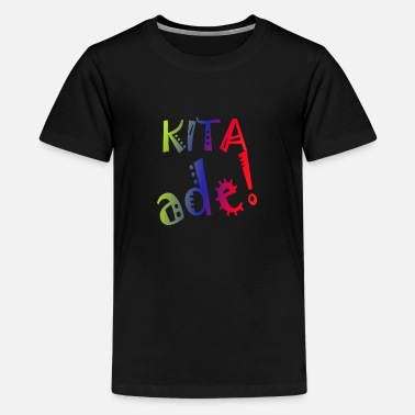 Kita Kita ade - Teenage Premium T-Shirt