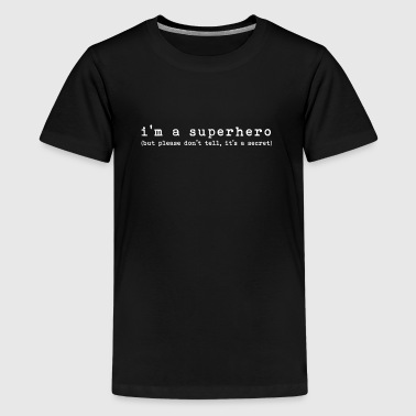 ik ben een superheld - Teenager Premium T-shirt