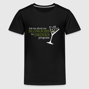 BLOWJOB FOR DRINKS PROGRAM - Camiseta premium adolescente