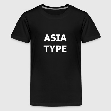 ASIA TYPE Asian guy Asian - Teenage Premium T-Shirt