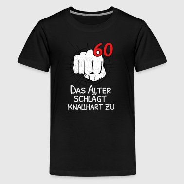 60 THE OLD AGE IS BLOCKING! - Teenage Premium T-Shirt