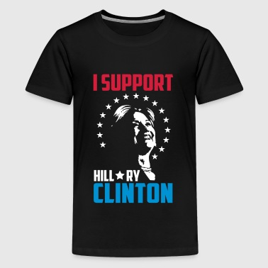 I support hillary clinton - Teenager Premium T-Shirt