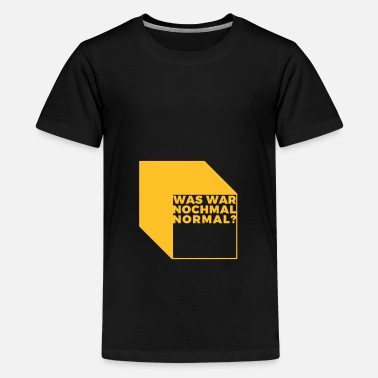 Normaal wat is normaal - Teenager Premium T-shirt