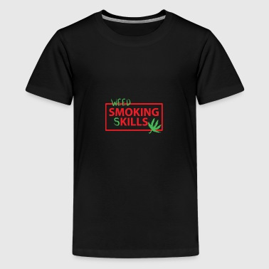 Marijuana smoking skills - Teenage Premium T-Shirt