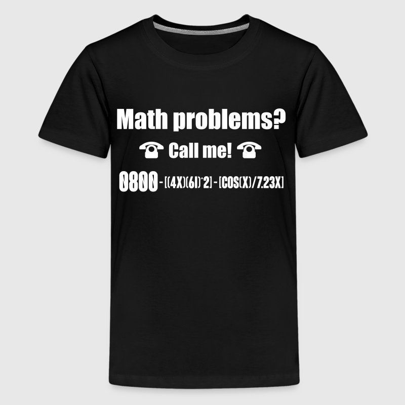 Math problems? Call me! nerd shirt - Teenager Premium T-Shirt