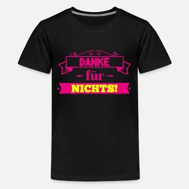 Suchbegriff Danke Spruche T Shirts Online Bestellen Spreadshirt