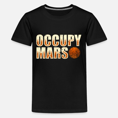 Occupy Occupy Mars - Teenager Premium T-Shirt