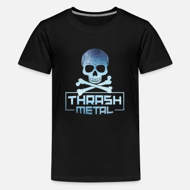 Thrash Thrash Metal - Teenager Premium T-Shirt