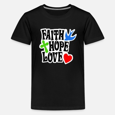 Faithfulness Faith faith - Teenage Premium T-Shirt