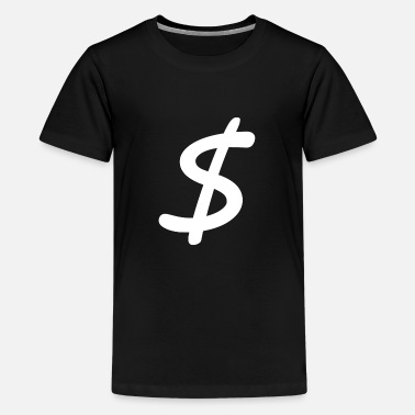 Dollar Dollar - Teenager Premium T-Shirt