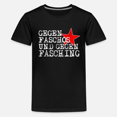 Against Faschos and Against Carnival - Anti Carnival - Teenage Premium T-Shirt