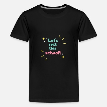 Let's rock this school! - T-shirt premium Ado