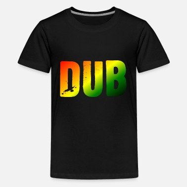 Dub DUB - Teenager Premium T-Shirt