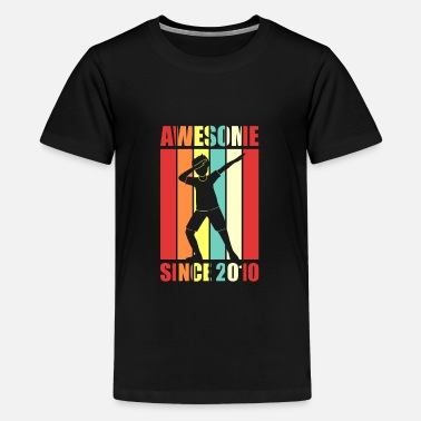 Awesome Awesome Since 2010 Dab 9th Birthday 9 Birthday - Teenage Premium T-Shirt