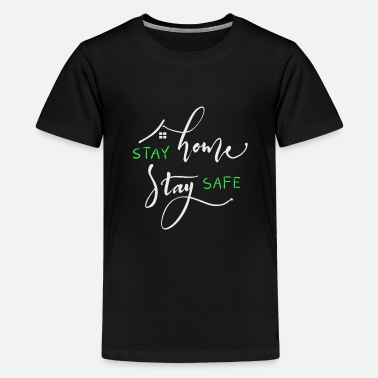 Stay Home Stay Save - Teenage Premium T-Shirt
