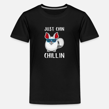 Just Chin Chillin Chinchilla Funny Gifts - Teenager premium T-shirt