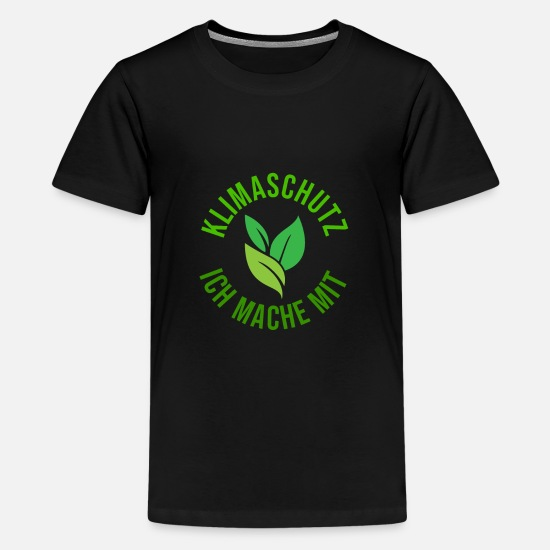 Protection Of The Environment T-Shirts - Environment, Climate Protection | design - Teenage Premium T-Shirt black