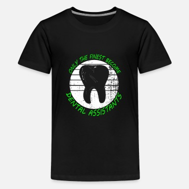 Dentist Dental assistant helper dentist gift - Teenage Premium T-Shirt