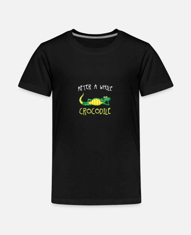 Techno Music T-Shirts - Alligator T-Shirt, After a While Crocodile Shirt - Teenage Premium T-Shirt black