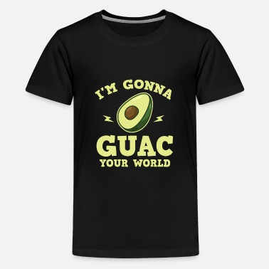 Common Tropical Fruits Cool I'm gonna GUAC your world T-Shirt - Teenage Premium T-Shirt