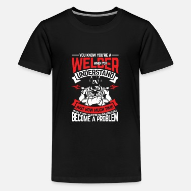 Oxyacetylene Welding You know that you are a welder - Teenage Premium T-Shirt