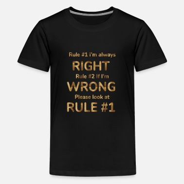rule #1 i'm always right rule #2 if i'm wrong pl - Teenage Premium T-Shirt