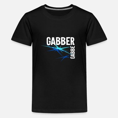Gabber Gabber Music - Teenager Premium T-Shirt