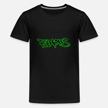 Famous Famous - Teenage Premium T-Shirt