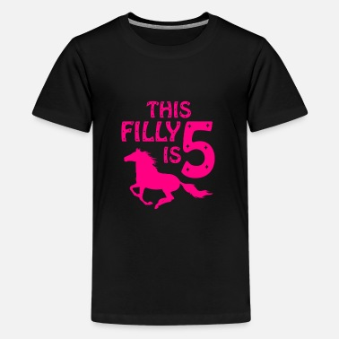 Filly the filly is five - Teenage Premium T-Shirt