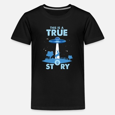 This is a true Story - UFO Entführung Lustig Kuh - Teenager Premium T-Shirt