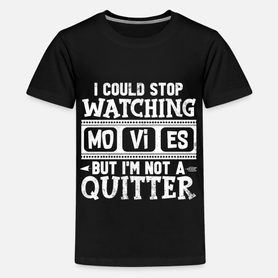 Gift Idea T-Shirts - Movie Movie Funny Sayings Movies Statement Gift - Teenage Premium T-Shirt black