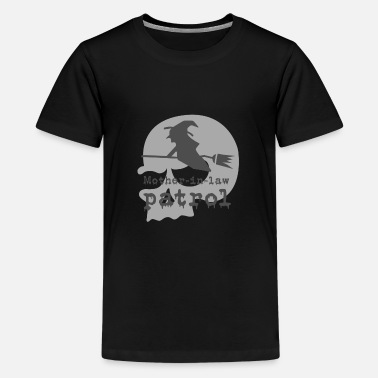 Mother-in-law patrol - Teenage Premium T-Shirt