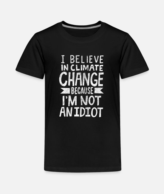 Eco T-Shirts - I Believe in Climate Change Earth Day Ecology Gift - Teenage Premium T-Shirt black