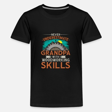 Holzmann Never Underestimate A Grandpa With Woodworking - Teenage Premium T-Shirt