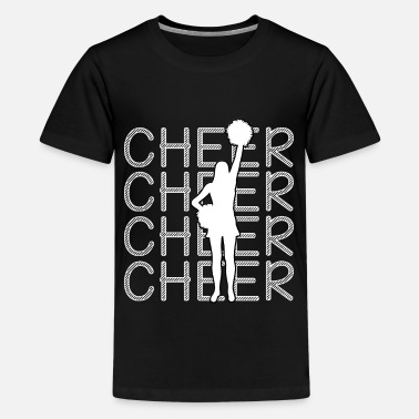 Cheers Cheerleading - Cheer Cheer Cheer - Teenage Premium T-Shirt