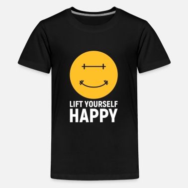 Lift Yourself Happy - Teenage Premium T-Shirt